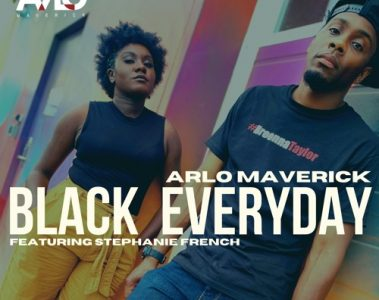 ARLO MAVERICK – BLACK EVERYDAY FT. STEPHANIE FRENCH