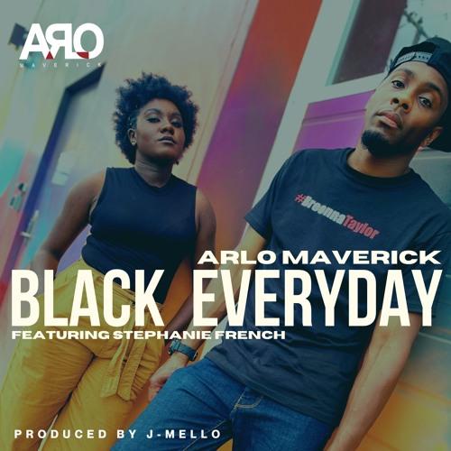 ARLO MAVERICK – BLACK EVERYDAY FT. STEPHANIE FRENCH
